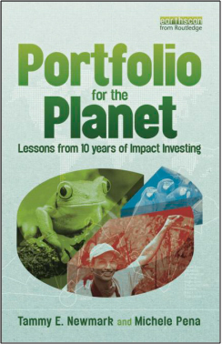 "Portfolio For the Planet – Lessons From 10 Years of Impact Investing."" (Earthscan/Routledge Press)"